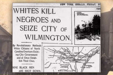 Wilmington Massacre of 1898: The white supremacist movement to overthrow an elected biracial government